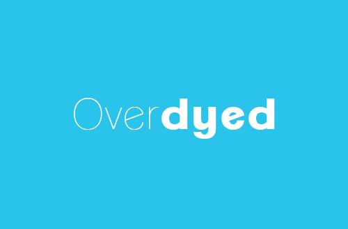 Overdyed